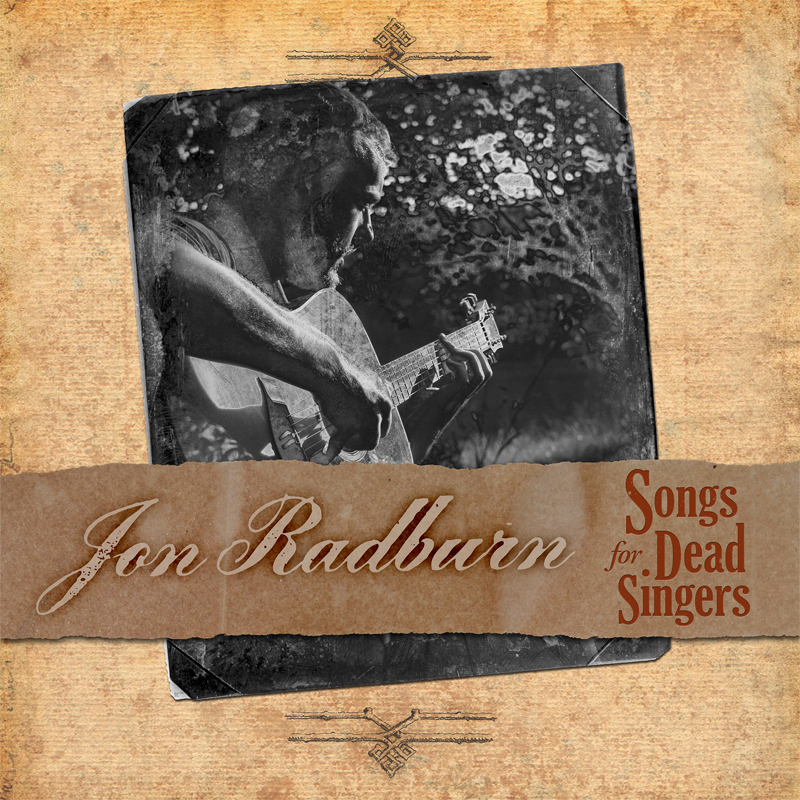 Jon Radburn: Songs for Dead Singers